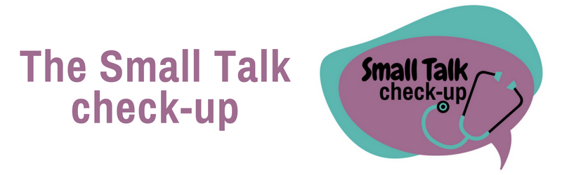 Small Talk Check-up